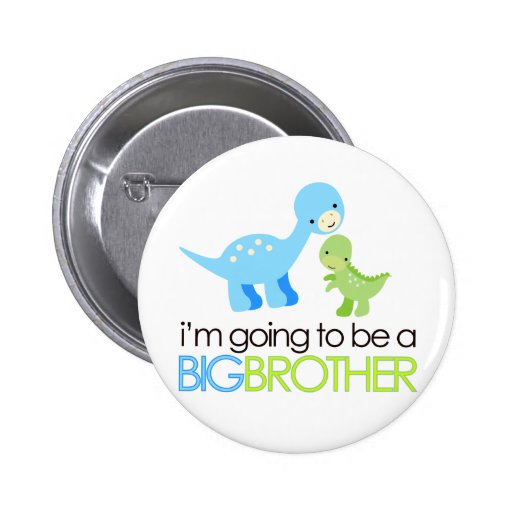 Dinosaur I'm Going to Be A Big Brother Pinback Buttons