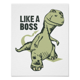 Dinosaur Like a Boss Graphic Poster
