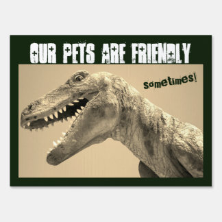 DINOSAUR PETS WARNING YARD SIGN