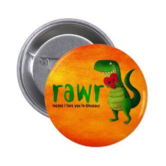 Dinosaurio romántico de RAWR T-rex Pin Redondo De 2 Pulgadas