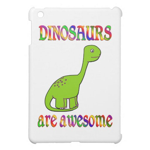 Dinosaurs  are Awesome Cover For The iPad Mini