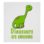 Dinosaurs are Awesome Print