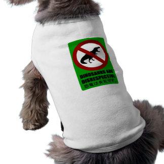 Dinosaurs are Disrespectful Dog T-shirt