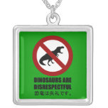 Dinosaurs are Disrespectful Personalized Necklace