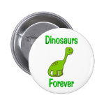 Dinosaurs Forever Pinback Buttons