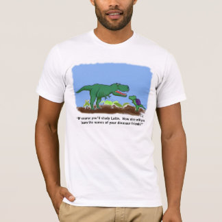 Dinosaurs know Latin T-Shirt