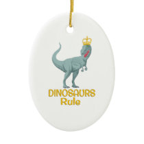 Dinosaurs Rule Ceramic Ornament