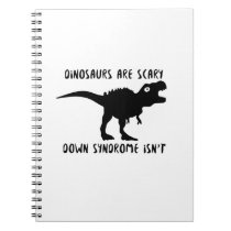 Dinosaurs T-Rex Down Syndrome isn't  AWARENESS Notebook