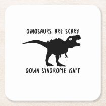 Dinosaurs T-Rex Down Syndrome isn't  AWARENESS Square Paper Coaster