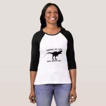 Dinosaurs T-Rex Down Syndrome isn't  AWARENESS T-Shirt