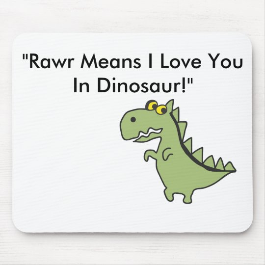 "Dinosawaaa.ai, ""Rawr Means I Love You In Dinosa... Mouse Pad"