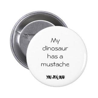 Dinostache Pinback Button