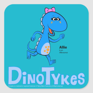 Dinotykes Allie is an Allosaurus Square Sticker