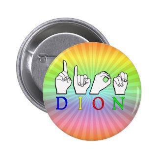 DION ASL FINGER SPELLED PIN