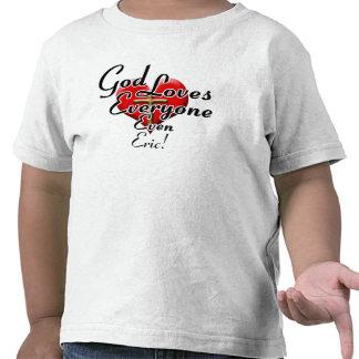 ¡Dios ama a Eric Camisetas