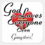 ¡Dios ama a gángsteres! Pegatina Cuadrada