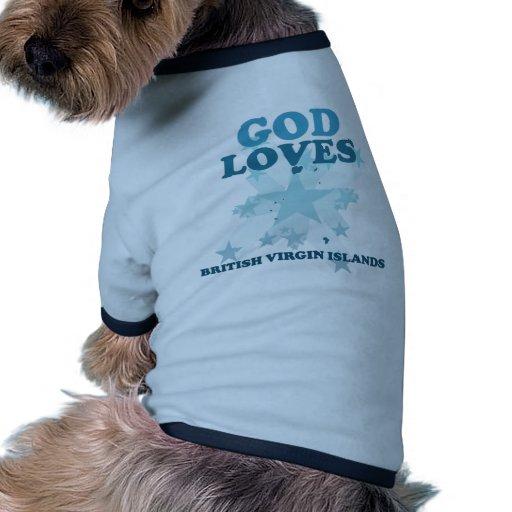 Dios ama British Virgin Islands Camisetas De Perro