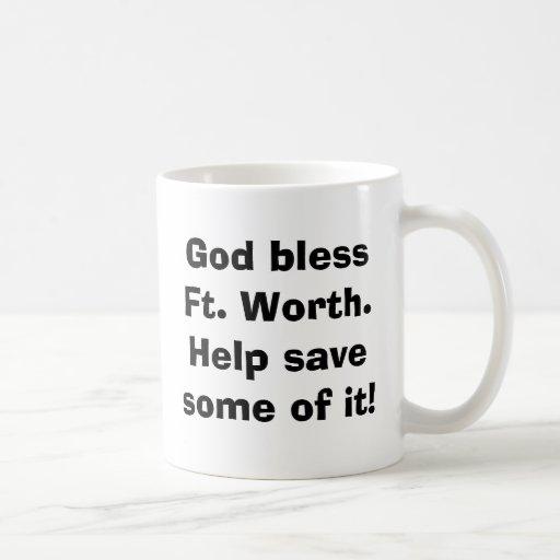 ¡Dios bendice la ayuda de Fort Worth. savesome de Taza Clásica