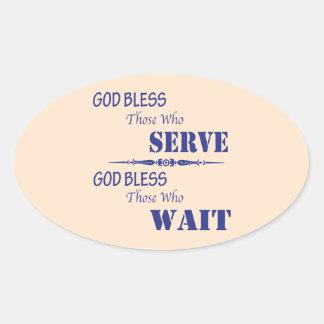 Dios bendice los que sirvan y a los que esperen calcomanía de ovaladas