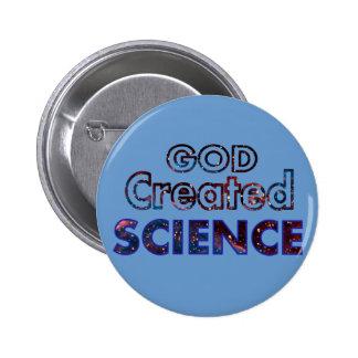 Dios creó ciencia pin redondo de 2 pulgadas