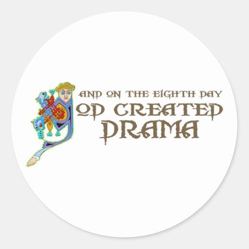 Dios creó drama pegatina redonda