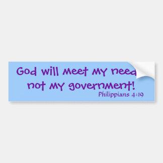 ¡Dios cubrirá mis necesidades, no mi gobierno! , P Pegatina Para Auto