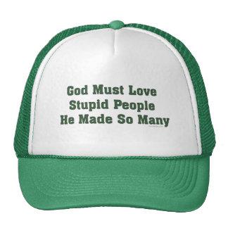 Dios debe amar a gente estúpida gorros bordados