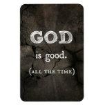Dios es buen… todo el tiempo cristiano de encargo imán rectangular