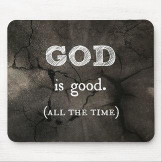 Dios es buen… todo el tiempo cristiano de encargo tapete de raton