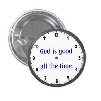 """""""Dios es bueno todo el tiempo"""" abotona Pin Redondo De 1 Pulgada"""