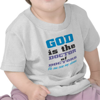 Dios es el doctor de doctores camiseta