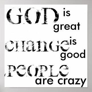 Dios es grande, cambio es bueno, gente está loco póster