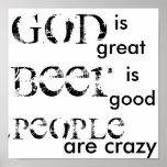 Dios es grande, cerveza es bueno, gente está loco poster