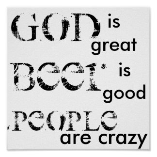 Dios es grande, cerveza es bueno, gente está loco póster