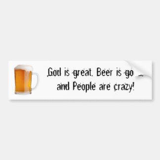 Dios es grande, la cerveza es buena, y gente… pegatina para auto