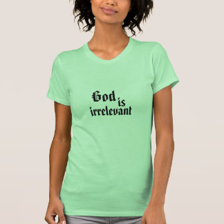 Dios es la camiseta de las mujeres inútiles