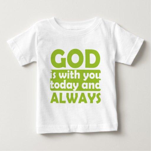 Dios está con usted hoy y siempre camiseta