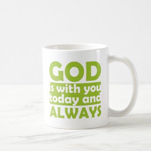 Dios está con usted hoy y siempre taza