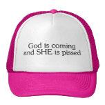 Dios está viniendo y ella Pissed Gorro De Camionero