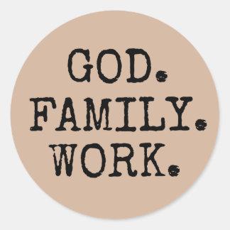 Dios. Familia. Trabajo. Cita cristiana Pegatina Redonda