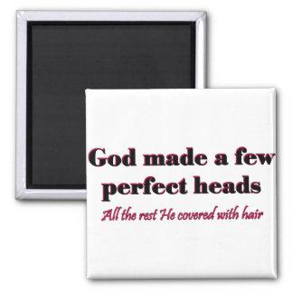 Dios hizo algunas cabezas perfectas imán cuadrado