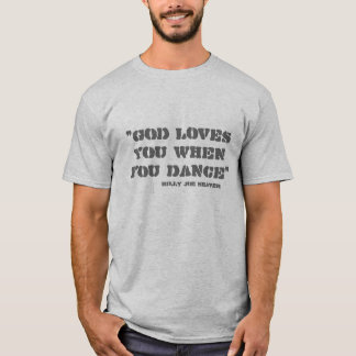 """""""Dios le ama cuando usted baila"""", máquina de Playera"""