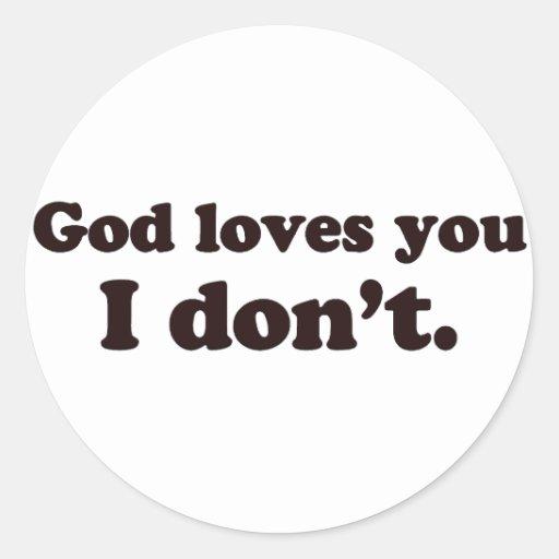Dios le ama pero no hago pegatina redonda