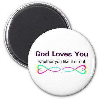 Dios le ama si usted tiene gusto de él o no imán redondo 5 cm