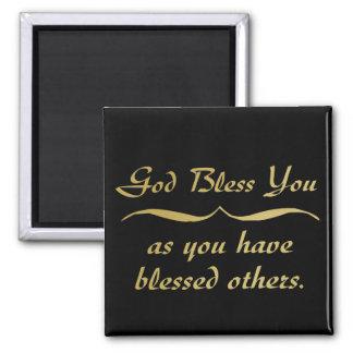 Dios le bendice pues usted ha bendecido otros imán cuadrado