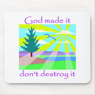 Dios lo hizo, no lo destruye mousepads
