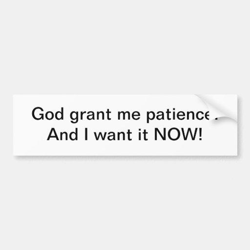 Dios me concede la paciencia - pegatina para el pa pegatina para auto