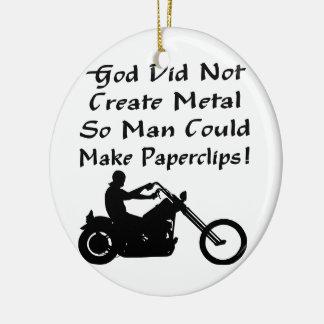 Dios no creó el metal así que el hombre podría hac adorno