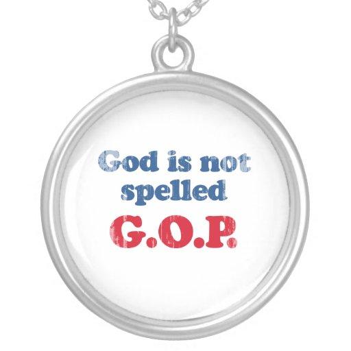 Dios no es GOP deletreado Faded.png Pendiente Personalizado