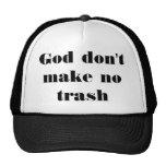 Dios no hace ninguna basura gorro de camionero